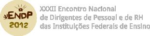 ENDP 2012 - XXXII Encontro Nacional de Dirigentes de Pessoal e de RH das Instituições Federais de Ensino